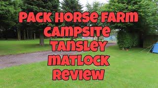 Pack Horse Farm Campsite Review Tansley Matlock Derbyshire