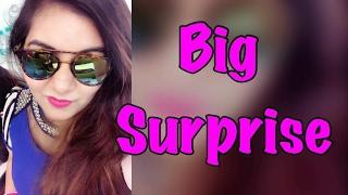 Big Surprise 😍🙏