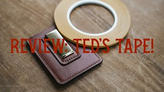 TED'S TAPE REVIEW FOR LEATHER WORKERS!