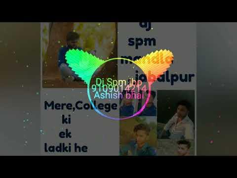 Mere College Ki Ek Ladki Hai ,,dj Spm,,and,,, Dj,Kunal,mandla 9109014214mp4