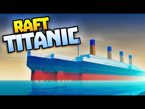 GIANT SHIP - Building TITANIC - Raft Gameplay - Raft Steam Release Gameplay