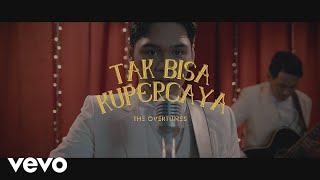 Download TheOvertunes - Tak Bisa Kupercaya