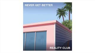 Reality Club - For Lack Of A Better Word