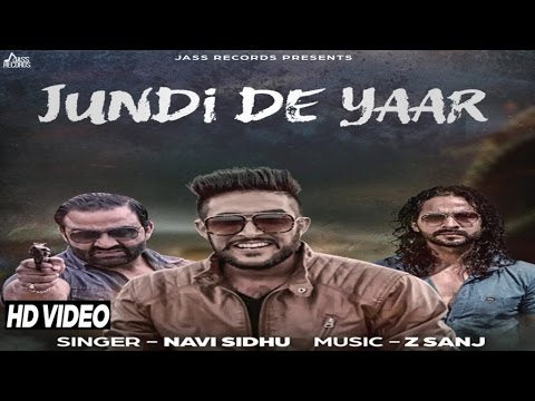 Jundi De yaar| ( Full HD)  | Navi Sidhu |  New Punjabi Songs 2016 | Latest Punjabi Songs 2016