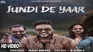 New Punjabi Songs 2016 | Jundi De Yaar | Navi Sidhu | Latest Punjabi Songs 2016 | Jass Records