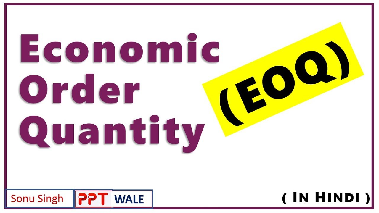 EOQ - ECONOMIC ORDER QUANTITY IN HINDI | Concept, Formula & Examples |  BBA/MBA/Bcom | ppt