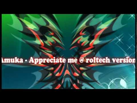 Amuka - Appreciate Me _ roltech version.mp4