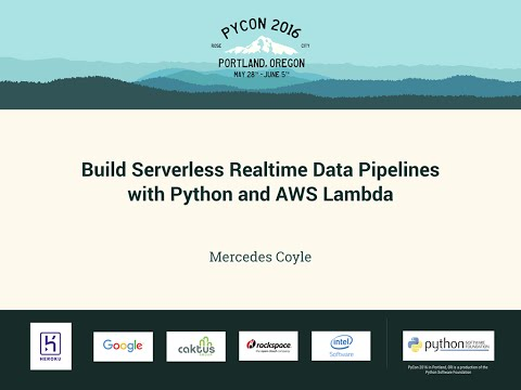 Mercedes Coyle - Build Serverless Realtime Data Pipelines with Python and AWS Lambda - PyCon 2016