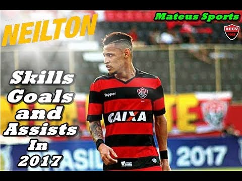 ● Neilton  ● Skills,Goals and Assists In 2017 ● EC Vitória ● HD ● 10