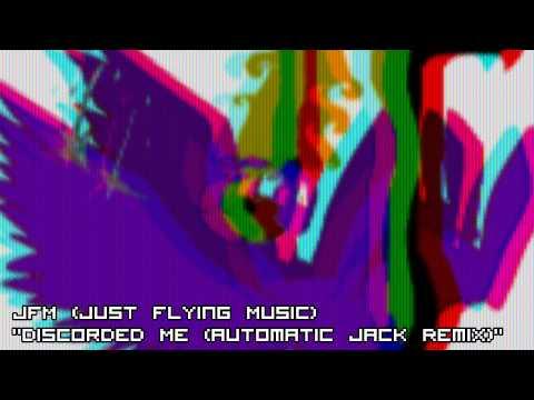 JFM-Discorded Me (Automatic Jack Remix)