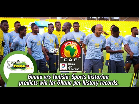 Ghana vrs Tunisia: Sports historian predicts win for Ghana per history records.