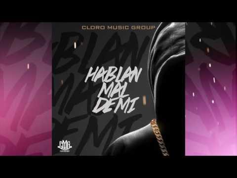 "CLORO MUSIC GROUP PRESENTA: ""HABLAN MAL DE MI"" PRODUCED BY: EDWIN DA TOOLS CMGLIFE RECORDS,LLC"