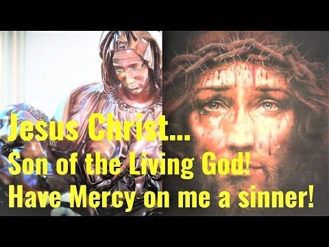 The Jesus Prayer - Jesus Christ Son Of the Living God have mercy on me...