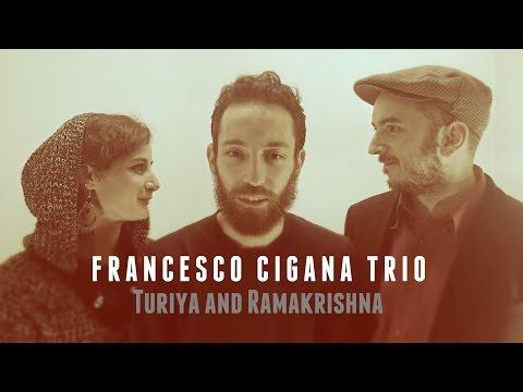 Francesco Cigana Trio - Turiya And Ramakrishna