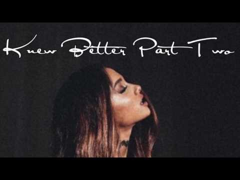 Knew Better Part Two (Clean Version)