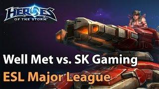 Heroes of the Storm Well Met vs SK Gaming ESL Major League