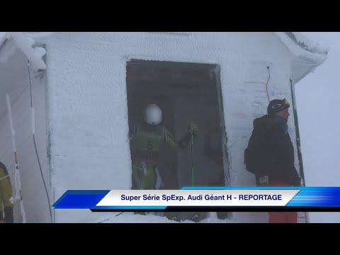 Super Série SpExp. Audi Géant H - REPORTAGE