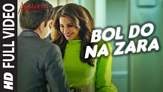 BOL DO NA ZARA Full Video Song | AZHAR | Emraan Hashmi, Nargis Fakhri | Armaan M …