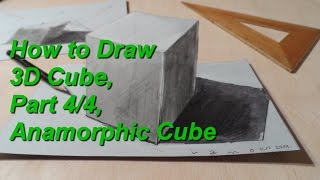 How to Draw 3D Cube, Part 4/4, Anamorphic Cube