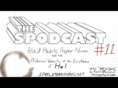 The Spodcast #11: Bad Habits, Proper Nouns, and the Historical Veracity of the Existence of Hel