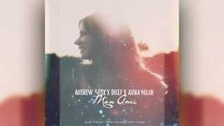 Andrew Fox & Dikey ft.Arina Milan – Mon Ami (Премьера песни, 2015)