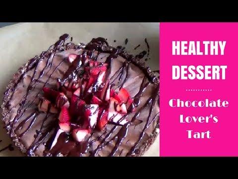 Healthy Desserts: Chocolate Lover's Tart