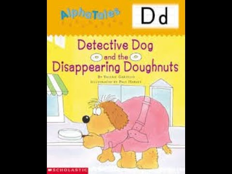 AlphaTales Letter D: Detective Dog And The Case Of The Disappearing Donuts