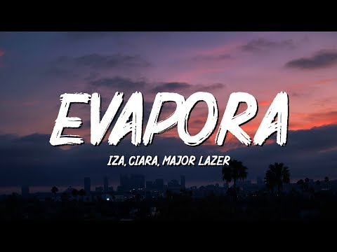 IZA Ciara and Major Lazer - Evapora Letra