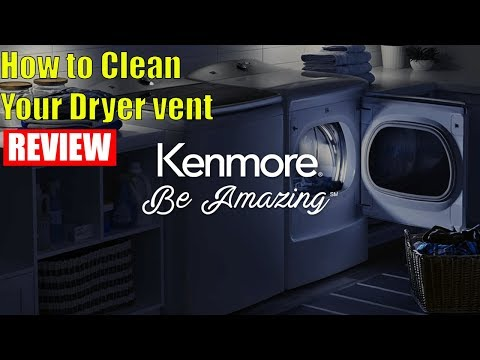 How to Clean your Dryer vent and 3 Step to Cleaner and Safer Dryer 2018 Kenmore 65132 review
