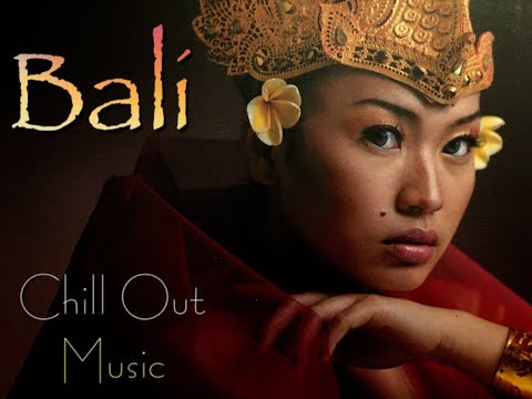 Best BALI Music CHILL OUT & Nice Landscapes 1080 HD