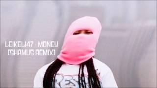 Leikeli47 - Money (Shamus Remix)