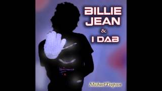 Billie Jean & I Dab [FULL SONG] Michael Trapson