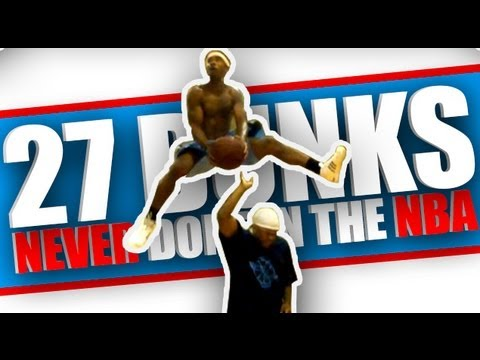 27 Dunks NEVER Done In The NBA Dunk Contest That Would ALL Get 50s!