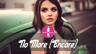 L.A. Rochelle - No More (Encore) [Electronic Dance Pop Music]