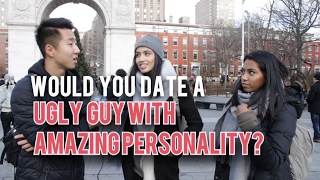 Would You Date a Ugly Guy with Amazing Personality?