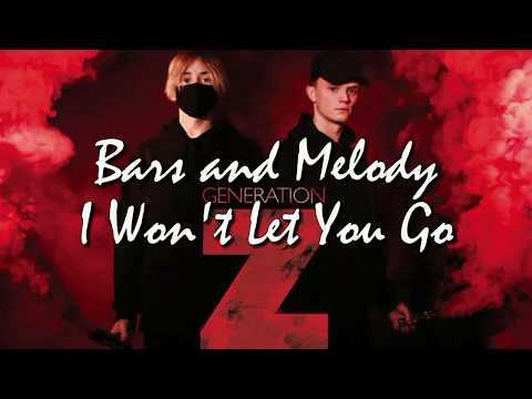 Bars and Melody - I Won't Let You Go LYRICS (Generation Z album, NEW SONG)
