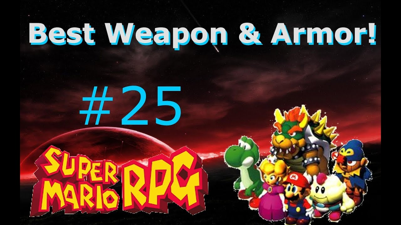 Best Weapon and Armor - Let's Play Super Mario RPG [Episode 25]