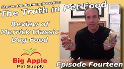 Review of Merrick Classic Dog Food - Ep14 of Steven the Pet Man: The Truth in Pet Food