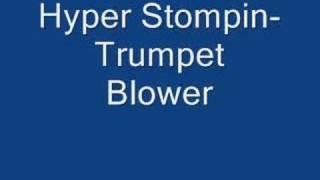 Hyper Stompin - Trumpet Blower