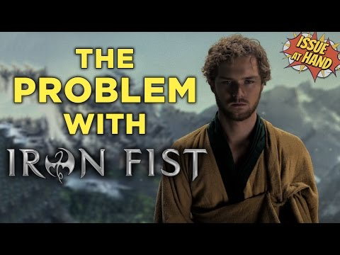 The Problem with Netflix's Iron Fist — Issue At Hand, Episode 12