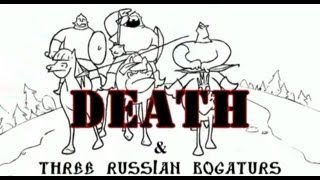 Три богатыря против Смерти/Death vs Three Russian Bogaturs (animation)(Название: Три богатыря против Смерти Title: Death vs Three Russian Bogaturs Channel: http://www.youtube.com/user/bogatursonline Episodes (1-6) 01.300 ..., 2014-02-02T20:30:32.000Z)