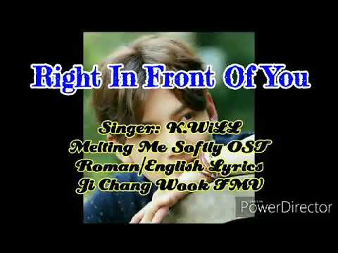 MELTING ME SOFTLY OST - RIGHT IN FRONT OF YOU -K.WILL  ROM/ENG LYRICS JICHANGWOOK FMV