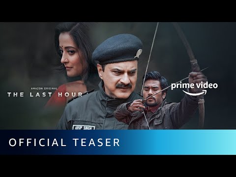 The Last Hour - Official Teaser | Sanjay Kapoor, Shahana Goswami, Raima Sen | Amazon Original