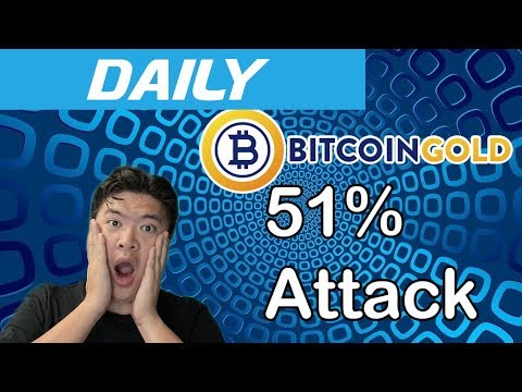 Daily: 51% Attack on Bitcoin Gold!