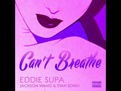 eddie supa - Can't Breathe (featuring Jackson Wang & Stan Sono)