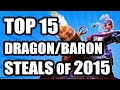 Top 15 Competitive Dragon/Baron Steals of 2015! Best of LoL Season 5 - PTL's the Penta compilation!