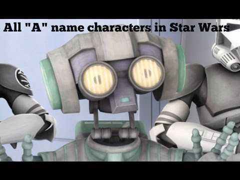 "All ""A"" characters in Star Wars A to Z characters list with images"