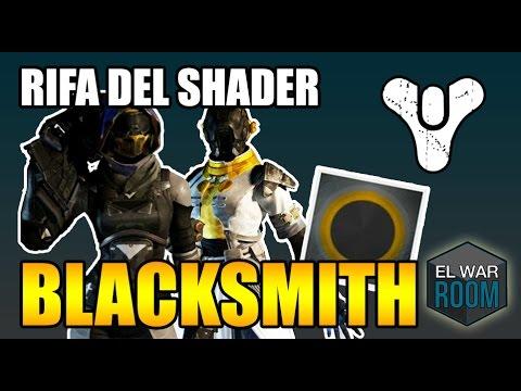 Rifa del shader blacksmith para destiny el war room youtube