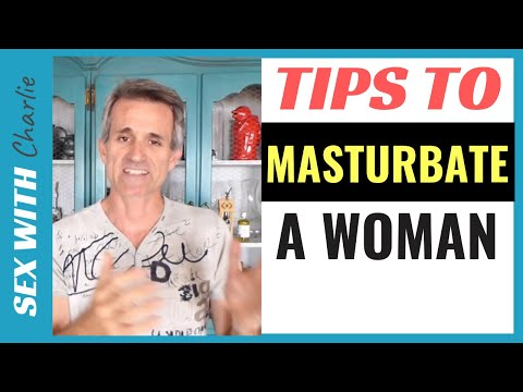 5 Tips To MASTURBATE a WOMAN And Reach Orgasm ✅