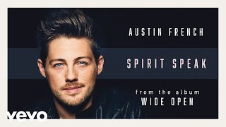 Austin French - Spirit Speak (Audio) ft. Joscelyn French
